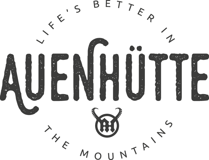 Auenhütte - Life's better in the Mountains